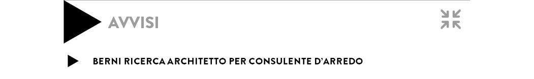 Berni ricerca architetto per Consulente d'arredo