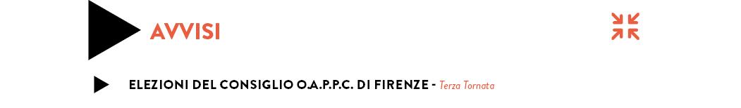 Elezioni del Consiglio O.A.P.P.C. di Firenze - Terza Tornata