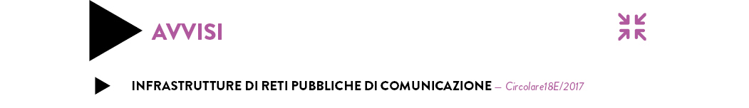 INFRASTRUTTURE DI RETI PUBBLICHE DI COMUNICAZIONE — Circolare18E/2017