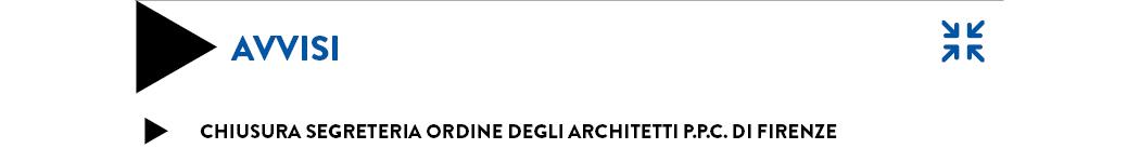 CHIUSURA SEGRETERIA ORDINE DEGLI ARCHITETTI P.P.C. di firenze