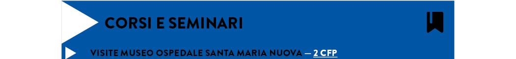 Visite Museo Ospedale Santa Maria Nuova — 2 cfp