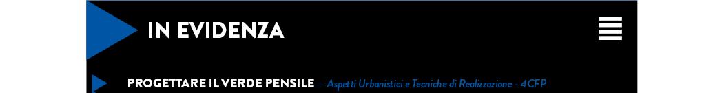 PROGETTARE IL VERDE PENSILE — Aspetti Urbanistici e Tecniche di Realizzazione - 4CFP