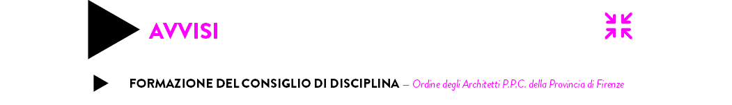 FORMAZIONE DEL CONSIGLIO DI DISCIPLINA — Ordine degli Architetti P.P.C. della Provincia di Firenze