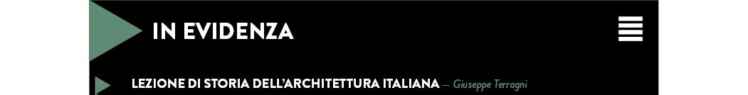 Lezione di storia dell'architettura italiana — Giuseppe Terragni