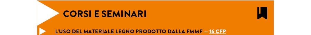 L'USO DEL MATERIALE LEGNO PRODOTTO DALLA FMMF — 16 cfp