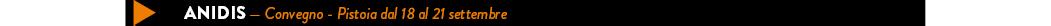 ANIDIS — Convegno - Pistoia dal 18 al 21 settembre