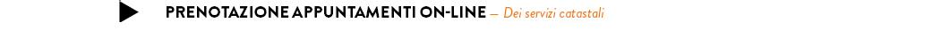 Prenotazione appuntamenti on-line — Dei servizi catastali
