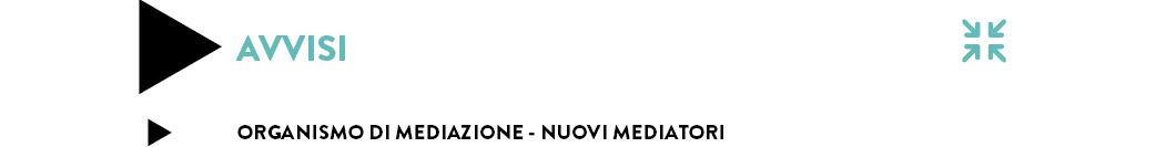 ORGANISMO DI MEDIAZIONE - NUOVI MEDIATORI