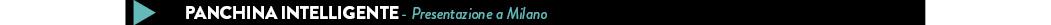 PANCHINA INTELLIGENTE - Presentazione a Milano
