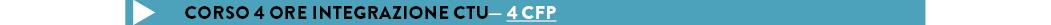 CORSO 4 ORE INTEGRAZIONE CTU— 4 cfp