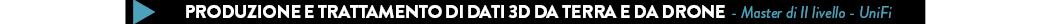 Produzione e trattamento di dati 3D da terra e da drone  - Master di II livello - UniFi