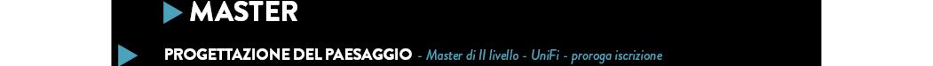 PROGETTAZIONE DEL PAESAGGIO  - Master di II livello - UniFi - proroga iscrizione
