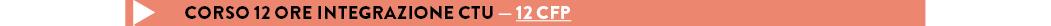CORSO 12 ORE INTEGRAZIONE CTU — 12 cfp