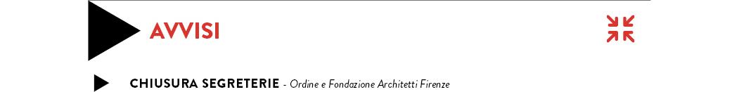 CHIUSURA SEGRETERIE ordine e fondazione architetti Firenze