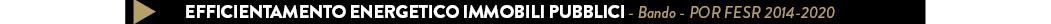 EFFICIENTAMENTO ENERGETICO IMMOBILI PUBBLICI - Bando - por fesr 2014-2020