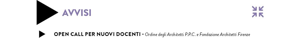 OPEN CALL PER NUOVI DOCENTI - Ordine degli Architetti P.P.C. e Fondazione Architetti Firenze