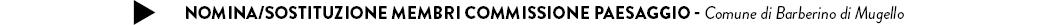 Nomina/sostituzione membri Commissione Paesaggio - Comune di Barberino di Mugello