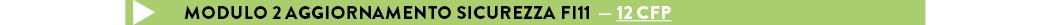 MODULO 2 AGGiornamento SICUREZZA FI11  — 12 cfp