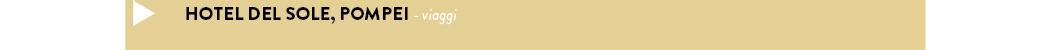 Hotel del Sole, Pompei - viaggi