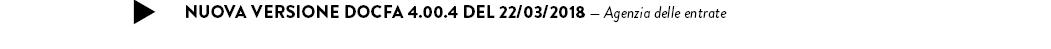 NUOVA VERSIONE DOCFA 4.00.4 DEL 22/03/2018 — Agenzia delle entrate