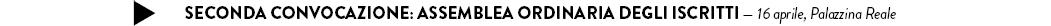 SECONDA CONVOCAZIONE: ASSEMBLEA ORDINARIA DEGLI ISCRITTI — 16 aprile, Palazzina Reale