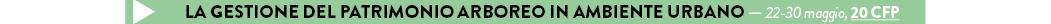 LA GESTIONE DEL PATRIMONIO ARBOREO IN AMBIENTE URBANO — 22-30 maggio, 20 CFP