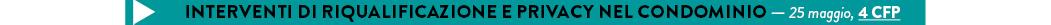 interventi di riqualificazione e privacy nel condominio — 25 maggio, 4 CFP