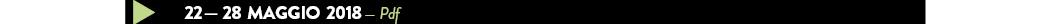 22 — 28 MAGGIO 2018 — Pdf