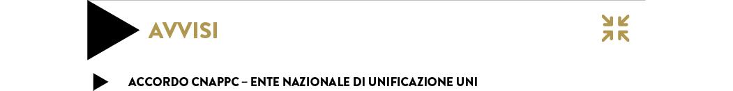 ACCORDO CNAPPC – ENTE NAZIONALE DI UNIFICAZIONE UNI