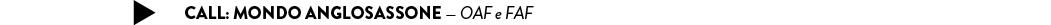 CALL: MONDO ANGLOSASSONE — OAF e FAF