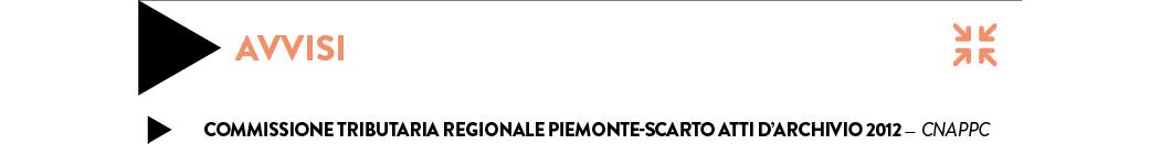 COMMISSIONE TRIBUTARIA REGIONALE PIEMONTE-SCARTO ATTI D'ARCHIVIO 2012 — CNAPPC