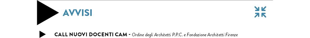 Call nuovi docenti CAM - Ordine degli Architetti P.P.C. e Fondazione Architetti Firenze
