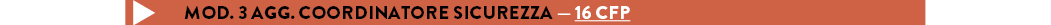 MOD. 3 AGG. COORDINATORE SICUREZZA — 16 cfp