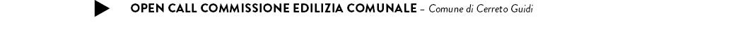 Open Call Commissione Edilizia Comunale – Comune di Cerreto Guidi